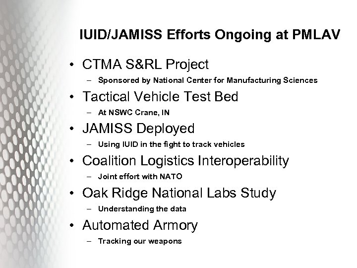 IUID/JAMISS Efforts Ongoing at PMLAV • CTMA S&RL Project – Sponsored by National Center