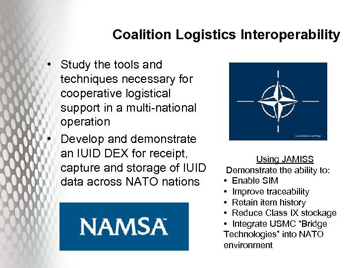 Coalition Logistics Interoperability • Study the tools and techniques necessary for cooperative logistical support