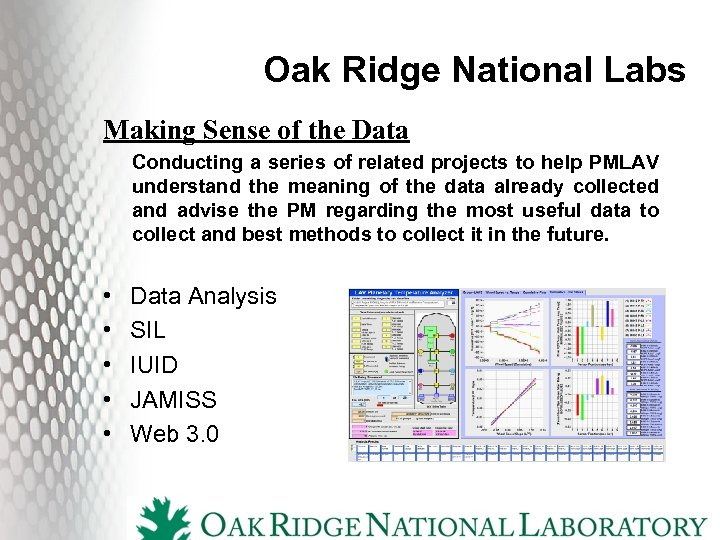 Oak Ridge National Labs Making Sense of the Data Conducting a series of related