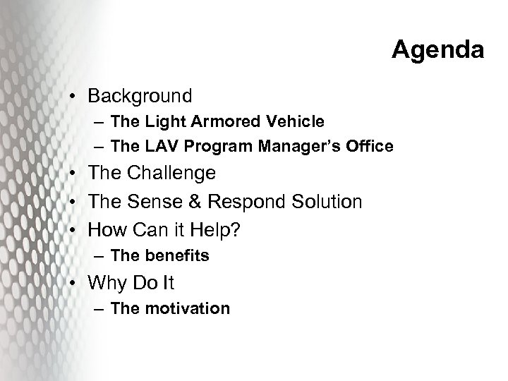 Agenda • Background – The Light Armored Vehicle – The LAV Program Manager's Office