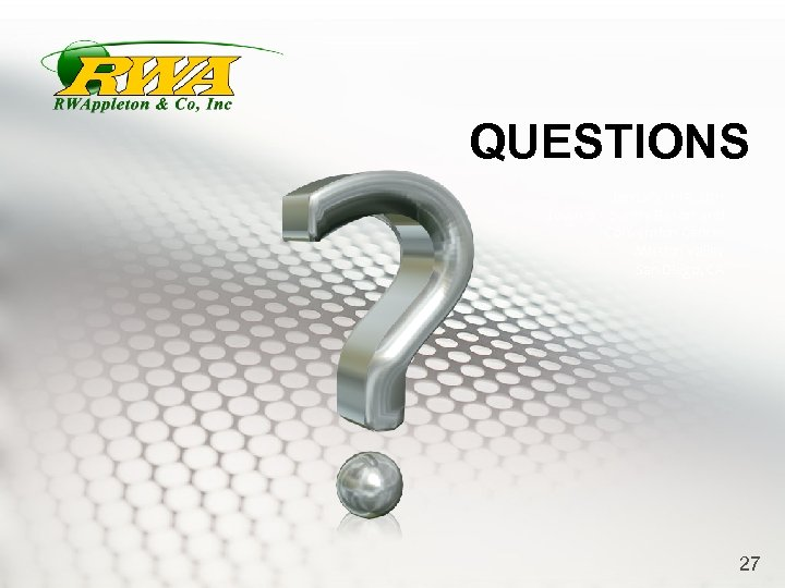 QUESTIONS January 11 -13, 2011 Town & Country Resort and Convention Center Mission Valley