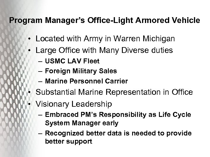 Program Manager's Office-Light Armored Vehicle • Located with Army in Warren Michigan • Large