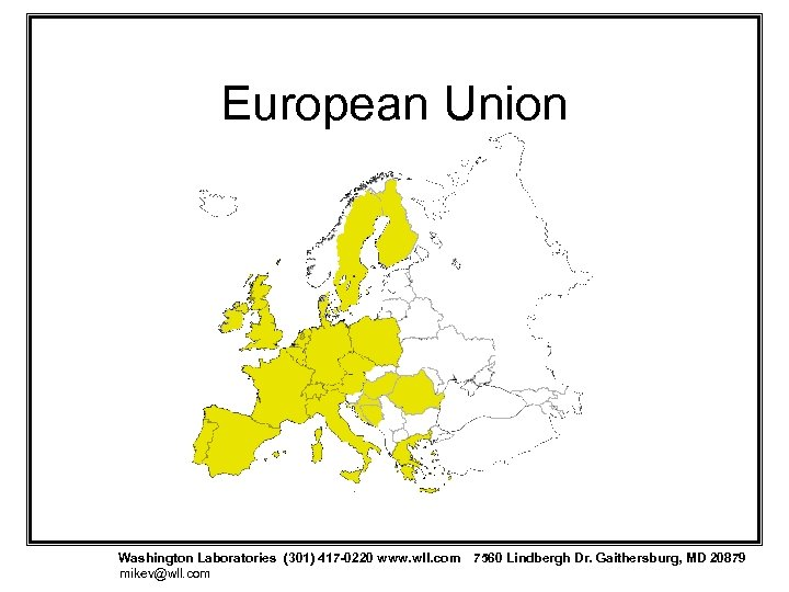 European Union Washington Laboratories (301) 417 -0220 www. wll. com 7560 Lindbergh Dr. Gaithersburg,