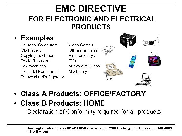 EMC DIRECTIVE FOR ELECTRONIC AND ELECTRICAL PRODUCTS • Examples Personal Computers CD Players Copying