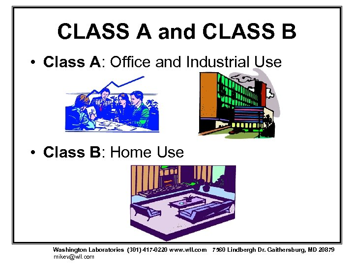 CLASS A and CLASS B • Class A: Office and Industrial Use • Class