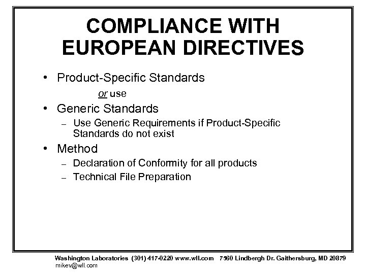 COMPLIANCE WITH EUROPEAN DIRECTIVES • Product-Specific Standards or use • Generic Standards – Use