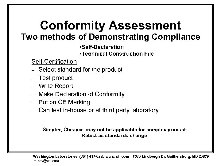 Conformity Assessment Two methods of Demonstrating Compliance • Self-Declaration • Technical Construction File Self-Certification