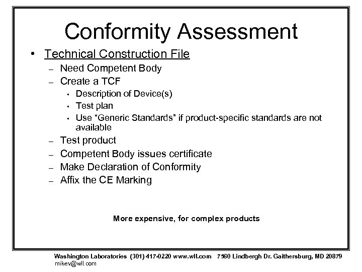 Conformity Assessment • Technical Construction File – – Need Competent Body Create a TCF