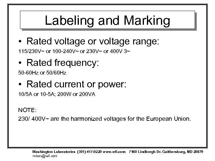Labeling and Marking • Rated voltage or voltage range: 115/230 V~ or 100 -240