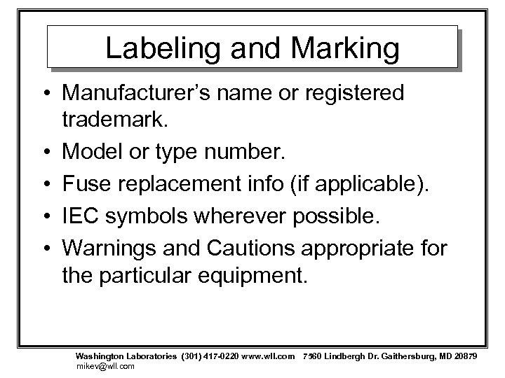 Labeling and Marking • Manufacturer's name or registered trademark. • Model or type number.