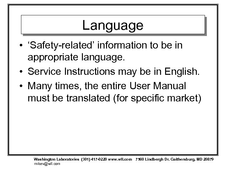 Language • 'Safety-related' information to be in appropriate language. • Service Instructions may be