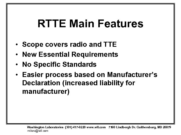 RTTE Main Features • • Scope covers radio and TTE New Essential Requirements No