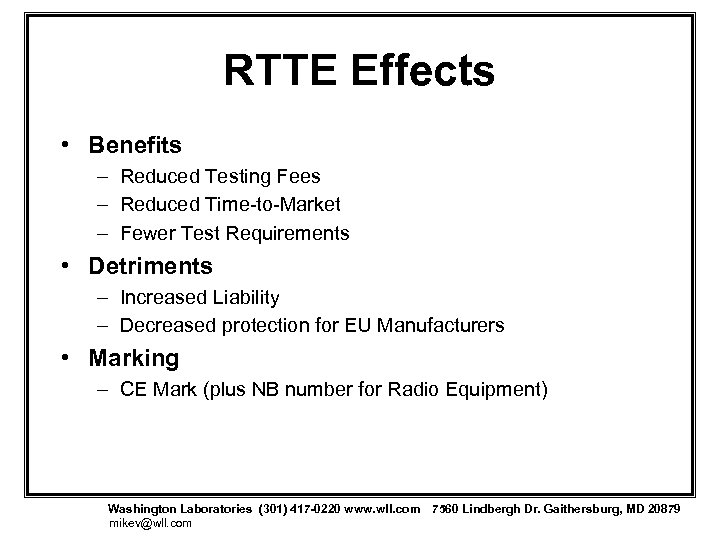 RTTE Effects • Benefits – Reduced Testing Fees – Reduced Time-to-Market – Fewer Test