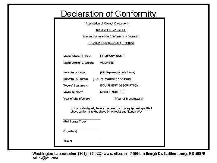 Declaration of Conformity Washington Laboratories (301) 417 -0220 www. wll. com 7560 Lindbergh Dr.