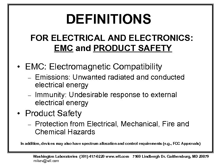 DEFINITIONS FOR ELECTRICAL AND ELECTRONICS: EMC and PRODUCT SAFETY • EMC: Electromagnetic Compatibility –