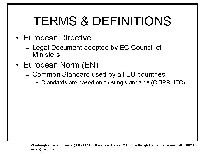 TERMS & DEFINITIONS • European Directive – Legal Document adopted by EC Council of
