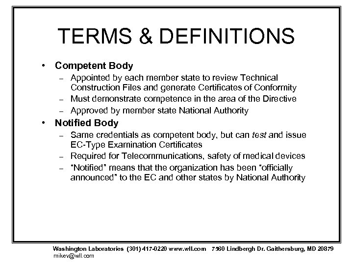 TERMS & DEFINITIONS • Competent Body – – – Appointed by each member state