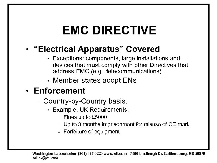 """EMC DIRECTIVE • """"Electrical Apparatus"""" Covered • Exceptions: components, large installations and devices that"""