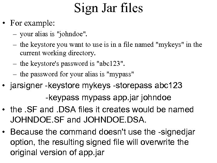 Sign Jar files • For example: – your alias is