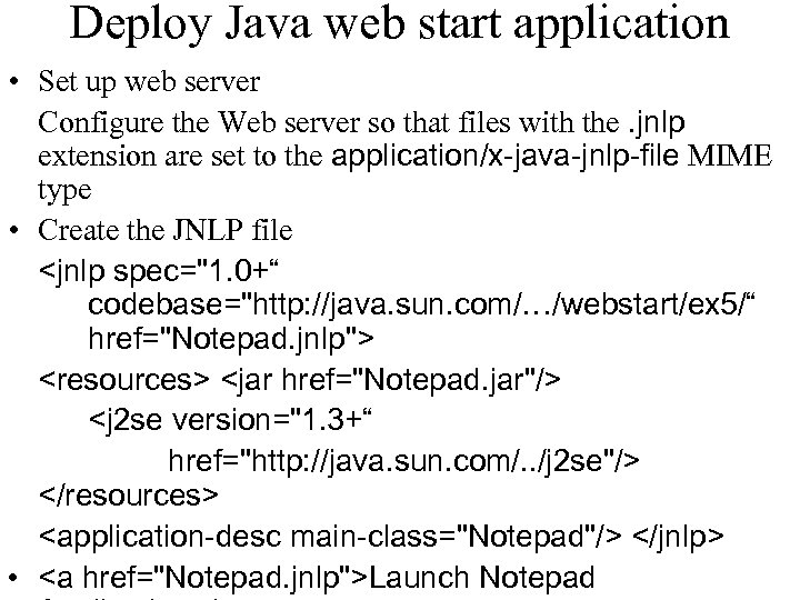 Deploy Java web start application • Set up web server Configure the Web server