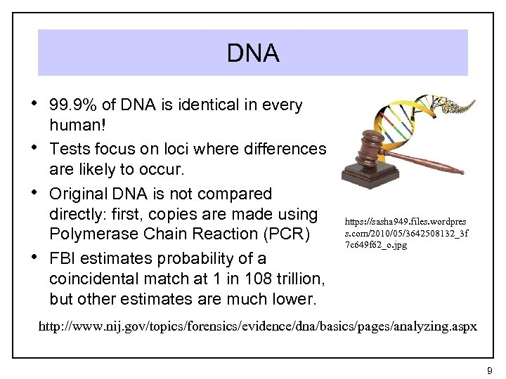 DNA • 99. 9% of DNA is identical in every • • • human!