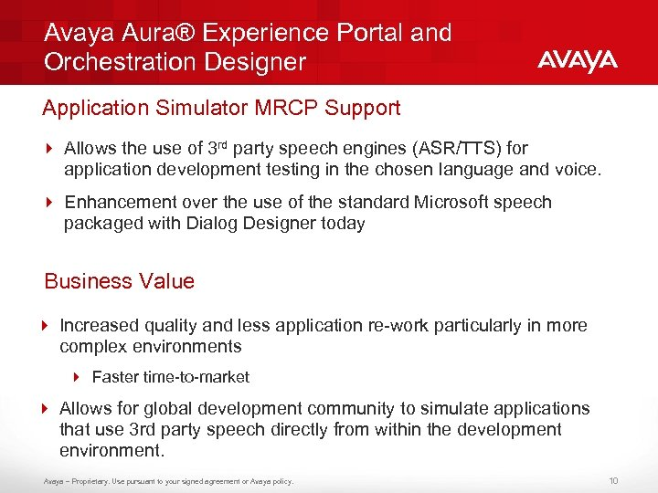 Avaya Aura® Experience Portal and Orchestration Designer Application Simulator MRCP Support 4 Allows the