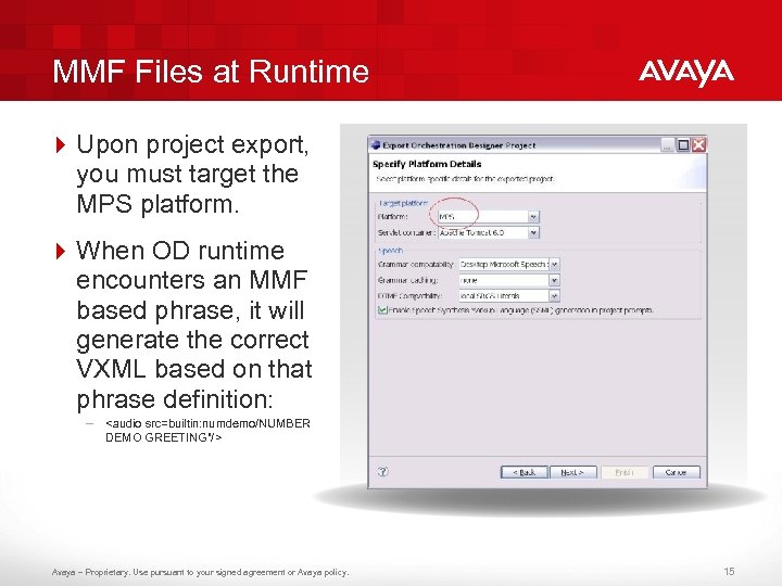 MMF Files at Runtime 4 Upon project export, you must target the MPS platform.
