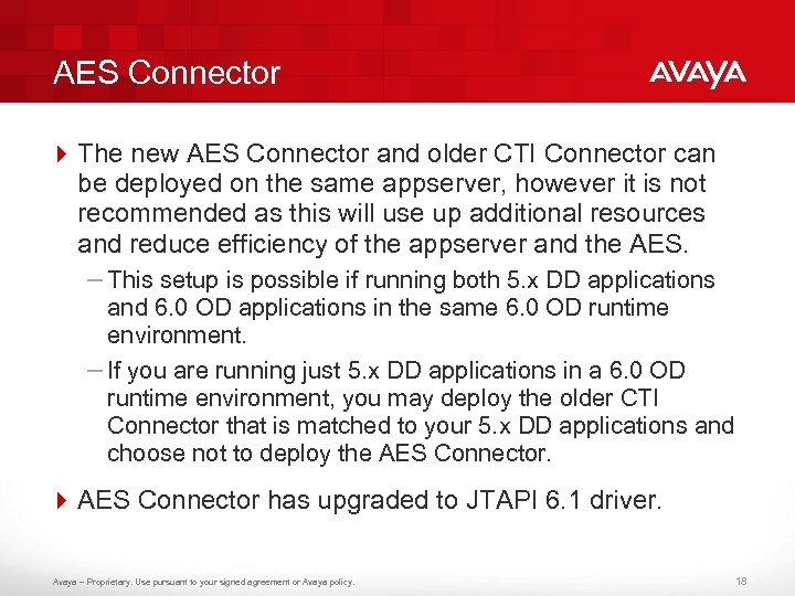 AES Connector 4 The new AES Connector and older CTI Connector can be deployed
