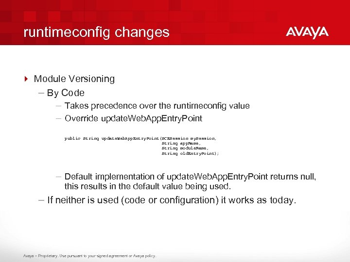 runtimeconfig changes 4 Module Versioning – By Code – Takes precedence over the runtimeconfig