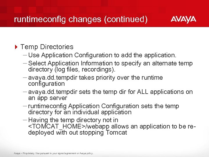 runtimeconfig changes (continued) 4 Temp Directories – Use Application Configuration to add the application.