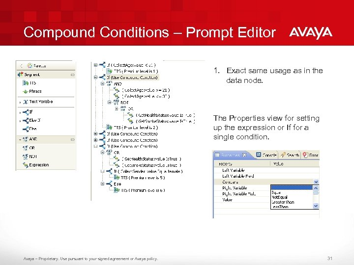 Compound Conditions – Prompt Editor 1. Exact same usage as in the data node.