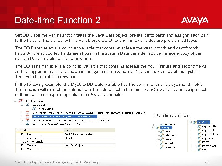 Date-time Function 2 Set DD Datetime – this function takes the Java Date object,