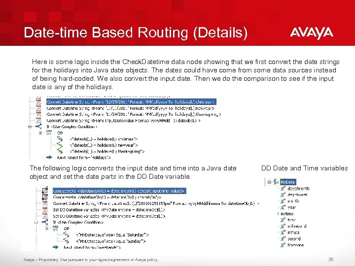 Date-time Based Routing (Details) Here is some logic inside the Check. Datetime data node