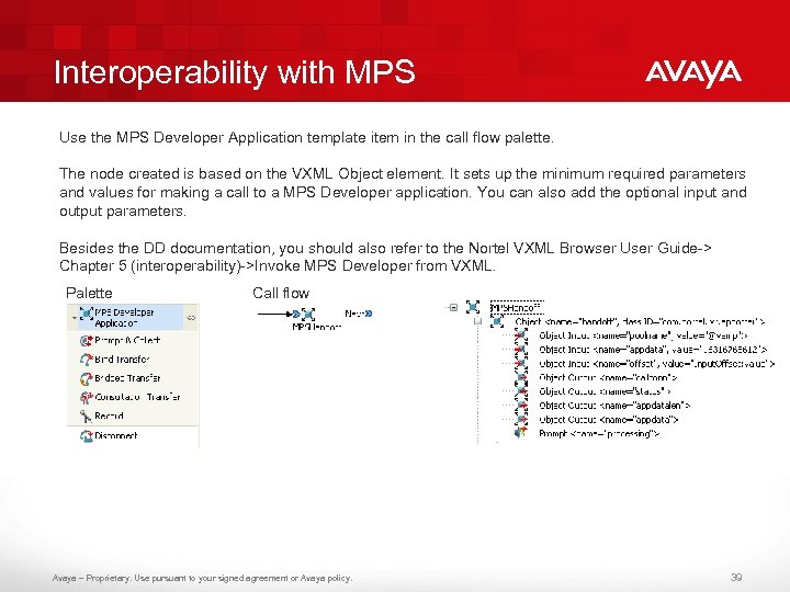 Interoperability with MPS Use the MPS Developer Application template item in the call flow