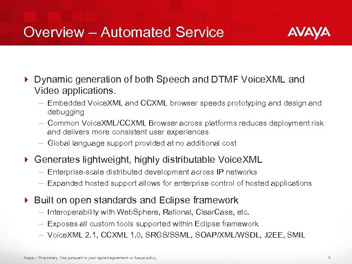 Overview – Automated Service 4 Dynamic generation of both Speech and DTMF Voice. XML