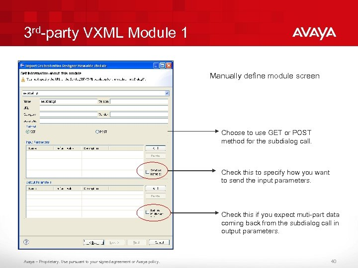 3 rd-party VXML Module 1 Manually define module screen Choose to use GET or