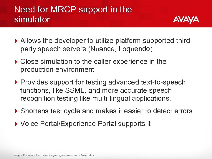 Need for MRCP support in the simulator 4 Allows the developer to utilize platform