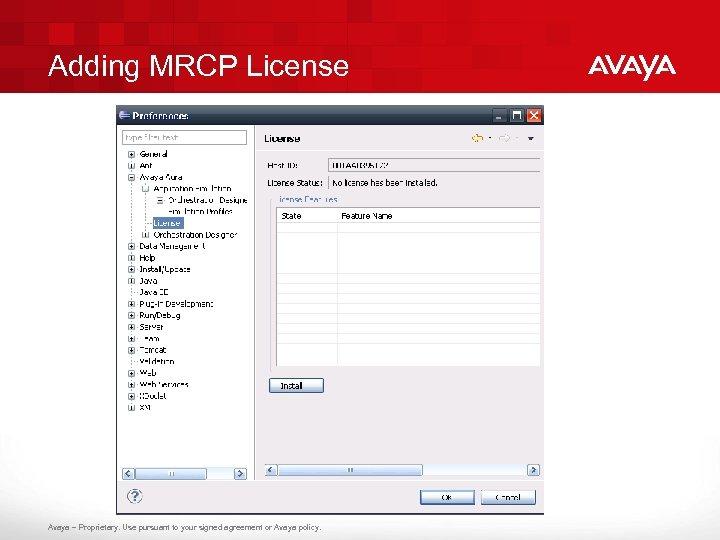 Adding MRCP License Avaya – Proprietary. Use pursuant to your signed agreement or Avaya