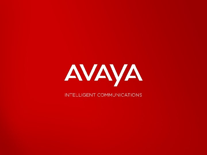 Avaya – Proprietary. Use pursuant to your signed agreement or Avaya policy. 52