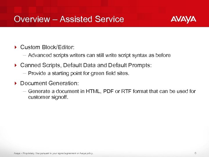 Overview – Assisted Service 4 Custom Block/Editor: – Advanced scripts writers can still write