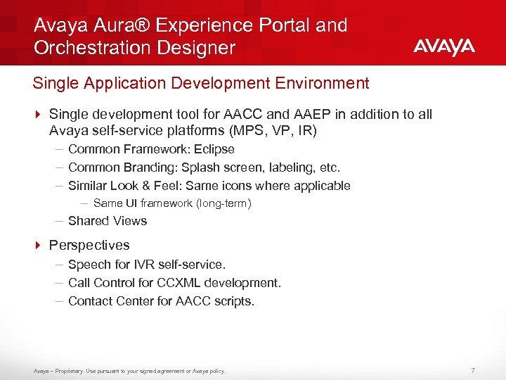 Avaya Aura® Experience Portal and Orchestration Designer Single Application Development Environment 4 Single development