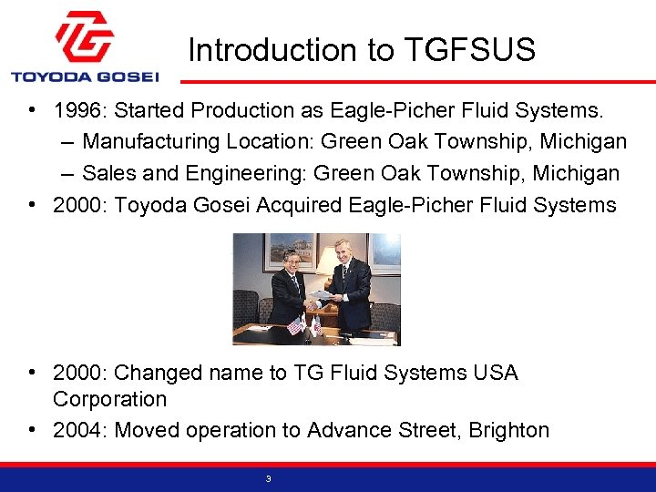 Introduction to TGFSUS • 1996: Started Production as Eagle-Picher Fluid Systems. – Manufacturing Location: