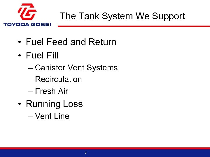The Tank System We Support • Fuel Feed and Return • Fuel Fill –