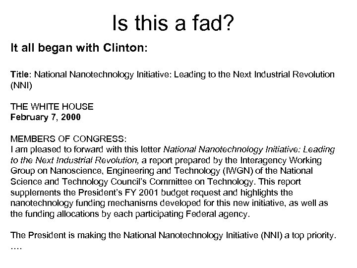 Is this a fad? It all began with Clinton: Title: National Nanotechnology Initiative: Leading