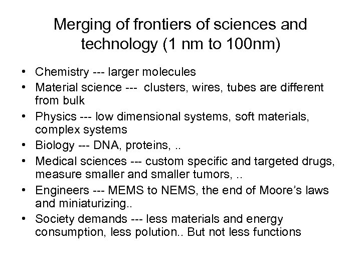 Merging of frontiers of sciences and technology (1 nm to 100 nm) • Chemistry