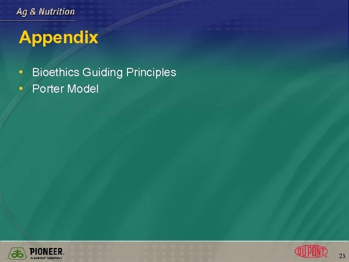 Appendix • Bioethics Guiding Principles • Porter Model 23