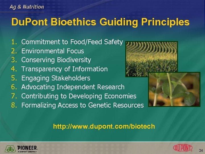 Du. Pont Bioethics Guiding Principles 1. 2. 3. 4. 5. 6. 7. 8. Commitment