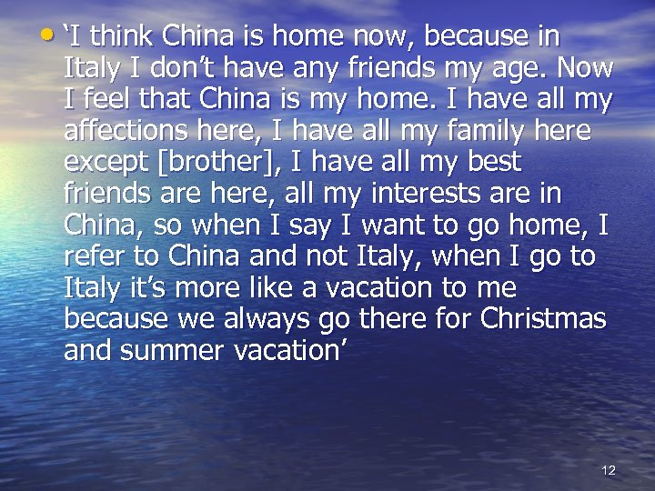 • 'I think China is home now, because in Italy I don't have