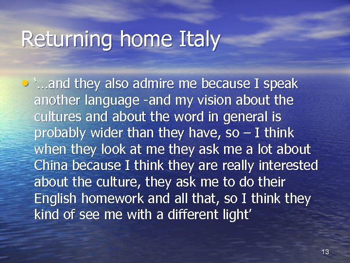 Returning home Italy • '…and they also admire me because I speak another language