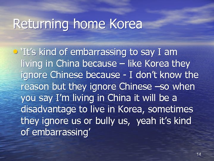 Returning home Korea • 'It's kind of embarrassing to say I am living in